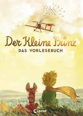 Der kleine Prinz Das Vorlesebuch aus dem Loewe Verlag
